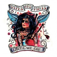 CD Until we die - Pipes and Pints